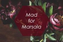 "// MAD FOR MARSALA // / ""A naturally robust and earthy wine red, Marsala enriches our minds, bodies, and souls.""  / by Foxy Originals"