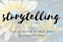 Storytelling | Communication / Le storytelling ou l'art de mettre en récit sa communication autour d'une marque, un produit, une initiative...