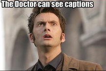 Doctor Who / From the new reboot, mostly.  I haven't watched much Classic Who. I don't believe in belittling someone because they write 'Dr.' instead of 'Doctor' or 'Tardis' instead of 'TARDIS'.  We were all newbie Whovians once or some just enjoy the show and don't think it's important. Live and let live is what I say. If you must be judgmental of others, than please unfollow. / by Susan Roush