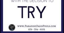 Motivation! / Motivation by Paradise Oasis Pools and Todd Homes.