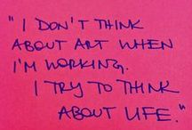 Artist's Way / What artists have to say about the creative process. / by Robin Howell Best
