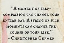 Acceptance & Compassion / Practicing self-compassion is one of the most difficult, but most important things you can do!