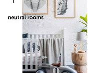 NEUTRAL ROOMS / Inspiration for neutral rooms that will grow with your little loves.