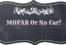 MOPAR or No Car! / by Amanda Dombroski