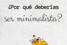 Minimalismo en Español / Primer tablero en español dedicado al minimalismo como estilo de vida. Vida simple y con sentido. Escribir a CasaCambiante para añadir.  #Minimalismo #Estilodevida #minimalista