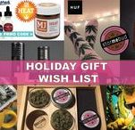Holiday Gift Wish List / Cannabis Gifts to give and get for Christmas.