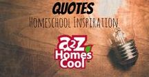 Quotes- Homeschool Inspiration / Motivation and inspiration for homeschoolers.