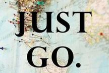"""l e t ' s  _   g o ! / """"A good traveler has no fixed plans, and is not intent on arriving."""" ~ Lao Tzu"""