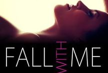 Fall With Me / Inspiration pics for my new adult novel, Fall with Me (4/28/14 from Entangled Embrace)