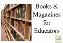 Books and Magazines for Educators / Books and magazines that can be used for school or homeschool. / by Schoolhouse Review Crew