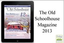 *The Old Schoolhouse Magazine 2013 / by Schoolhouse Review Crew