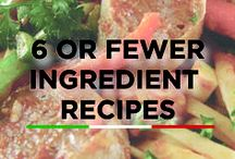 6 or Fewer Ingredient Recipes / Yummy recipes made with 6 ingredients or less!