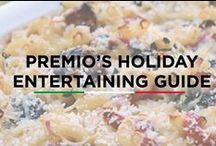 Premio's Holiday Entertaining Guide / Premio has your ultimate guide to the best holiday season yet!
