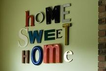Home is where the heart is / by Wendy Walter