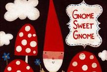 Gnome / Those adorable little fellas, the gnomes. / by Holly McCaig