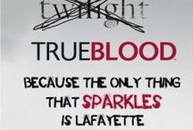 True Blood for LIFEE / by Kayla Parker