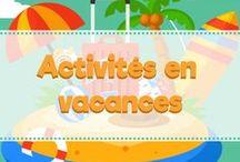 Activités pendant les vacances / Idées d'activités et de jeux pour les enfants pendant les vacances