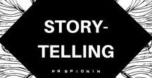 Storytelling / Facts tell, stories sell.