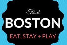 Boston Travel / Where to Eat. Sleep. Stay + Play.
