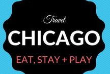 Chicago Travel / Where to Eat. Sleep. Stay + Play.