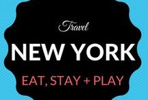 New York Travel / Where to Eat. Sleep. Stay + Play in NYC and NY State