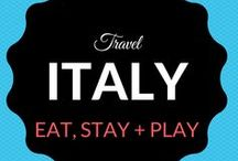 Italy Travel / Where to eat, stay + play in Italy.