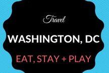 Washington DC Travel / Where to Eat, Sleep + Play in Washington, DC