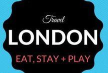 London Travel / Where to Eat. Sleep. Stay + Play.