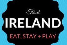 Ireland Travel / Where to Eat. Sleep. Stay + Play.