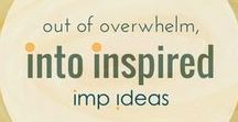 Out of overwhelm - into inspired! / Inspirational quotes to get you out of the midweek slump and remind you why you do what you love!