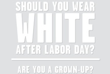 White AFTER Labor Day / by Erica Bunker