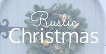 Rustic Christmas / Decorating your house for Christmas with a rustic feel. Natural materials and textures. Bring the outside in.