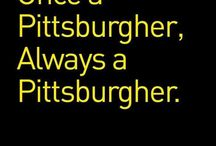 Pittsburgh My Home Town / Hometown pittsburgh / by Barbara Thomas