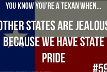 """YOU KNOW YOU'RE A """"TEXAN"""" WHEN.... / by Holly Moss"""