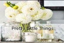 {Pretty Little Things} / by Melissa Tierney