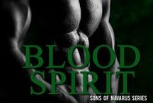 Blood Spirit-Sons of Navarus #3 / I am everything you seek. I am a whisper in your soul. I am secrets and mysteries. I am vampire.
