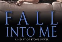 K.M. Scott- Fall Into Me / Second book in the Heart of Stone series / by Gabrielle Bisset
