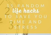 Life Hacks / Make life a little simpler - cut the corners you can and organize your days.