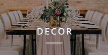 Decor / Wedding Decor Ideas and Inspiration