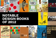Notable Design Books of 2012  / To help celebrate the year in design book publishing, Designers & Books is posting its second annual list of Notable Design Books. We invited a group of esteemed design community members—our Book Board—to select titles published in 2012 that they think are particularly worth noting.