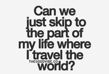Travel Quotes / by True JerseyGirl