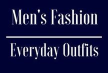 Men's Fashion | Everyday Outfits