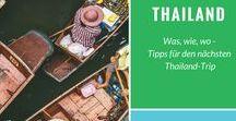 Thailand - Wie, wo, was? Tipps für den nächsten Trip / Thailand ist beeindruckend! Macht das Beste aus deinem Trip mit diesen Tipps.