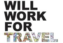 Will Work for TRAVEL / Where I am going .... / by Mary Canete