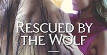 Rescued by the Wolf (Wahyas of Walker's Run, #2) / Inspirations for the book: Rescued by the Wolf