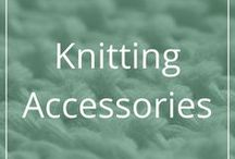 Knitting Accessories / Pretty, practical or both. Useful things (accessories) for knitters.