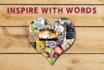 ♥ Inspire With Words  ♥  / by Alicia Hamlett