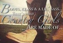 What Country Girls Are Made Of / by Alicia Hamlett