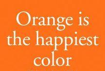 Orange Is The Happiest Color / by Alicia Hamlett