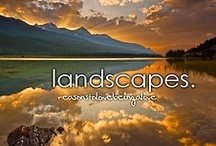 Landscapes..... / by Alicia Hamlett